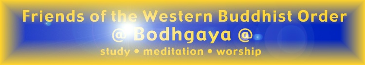 Friends of the Western Buddhist Order @ Bodhgaya @ - Study • meditation • worship